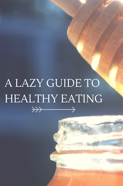 A lazy guide to healthy eating